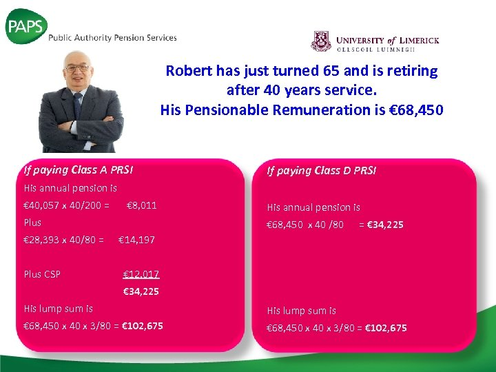 Robert has just turned 65 and is retiring after 40 years service. His Pensionable