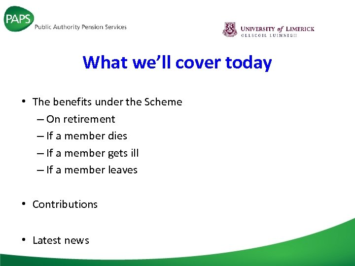 What we'll cover today • The benefits under the Scheme – On retirement –
