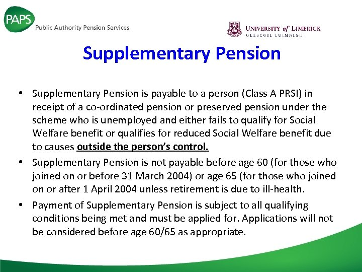 Supplementary Pension • Supplementary Pension is payable to a person (Class A PRSI) in