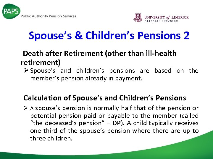 Spouse's & Children's Pensions 2 Death after Retirement (other than ill-health retirement) Ø Spouse's