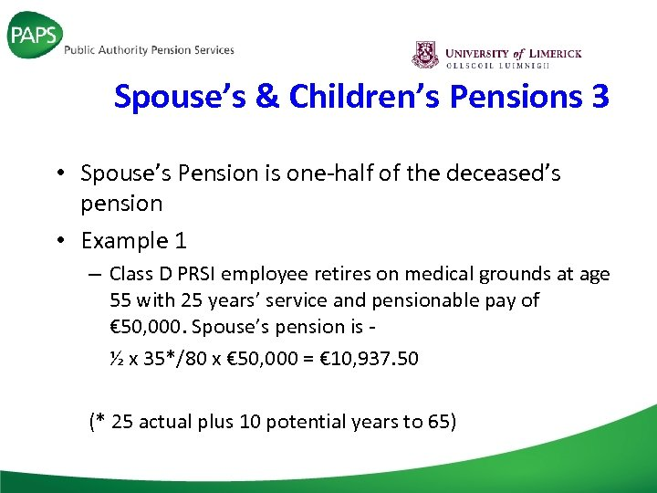Spouse's & Children's Pensions 3 • Spouse's Pension is one-half of the deceased's pension