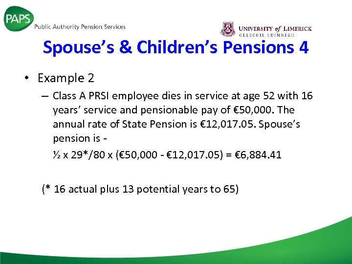 Spouse's & Children's Pensions 4 • Example 2 – Class A PRSI employee dies
