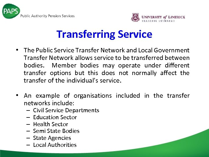 Transferring Service • The Public Service Transfer Network and Local Government Transfer Network allows