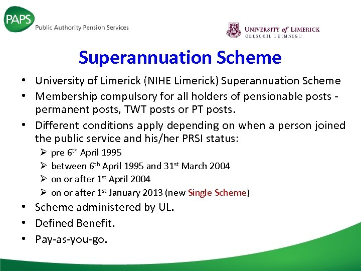 Superannuation Scheme • University of Limerick (NIHE Limerick) Superannuation Scheme • Membership compulsory for