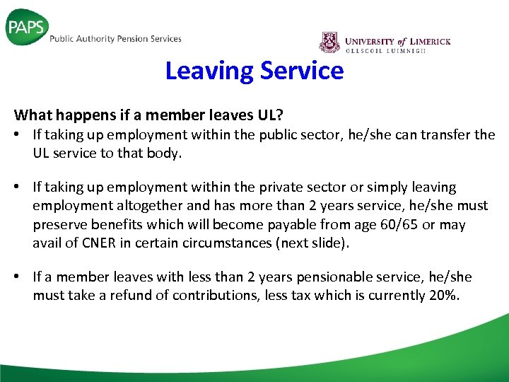 Leaving Service What happens if a member leaves UL? • If taking up employment