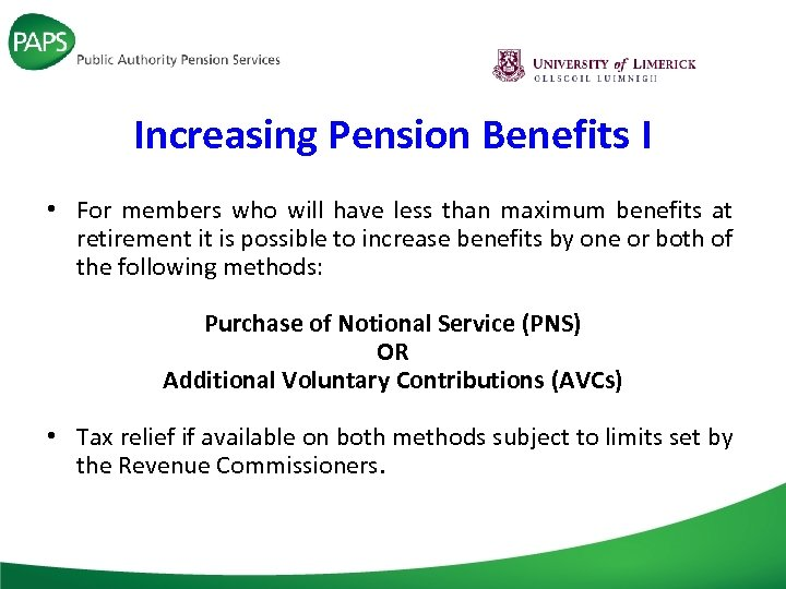 Increasing Pension Benefits I • For members who will have less than maximum benefits
