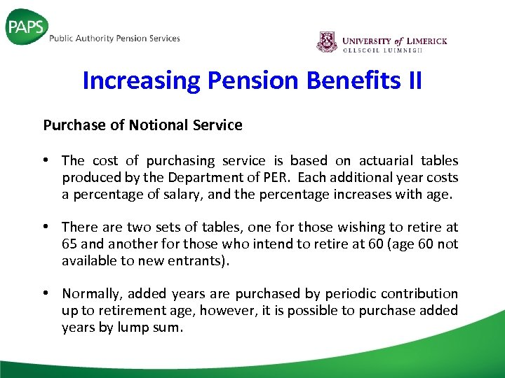 Increasing Pension Benefits II Purchase of Notional Service • The cost of purchasing service
