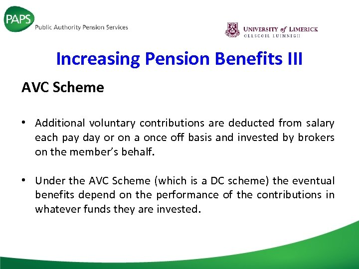 Increasing Pension Benefits III AVC Scheme • Additional voluntary contributions are deducted from salary
