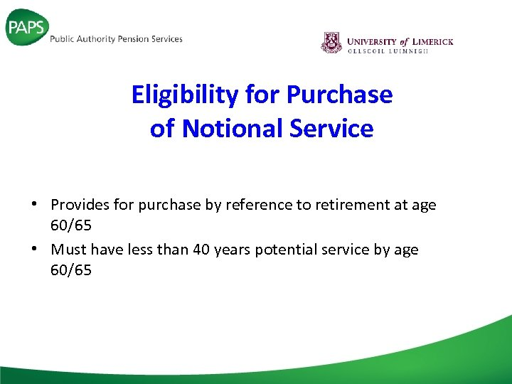 Eligibility for Purchase of Notional Service • Provides for purchase by reference to retirement