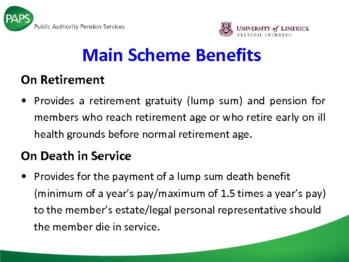 Main Scheme Benefits On Retirement • Provides a retirement gratuity (lump sum) and pension
