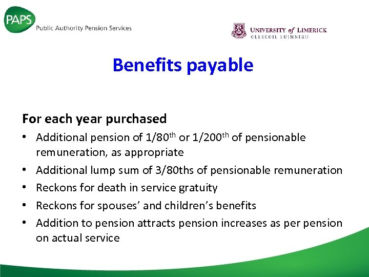 Benefits payable For each year purchased • Additional pension of 1/80 th or 1/200
