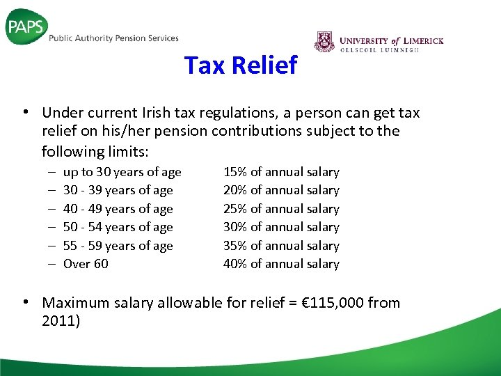 Tax Relief • Under current Irish tax regulations, a person can get tax relief