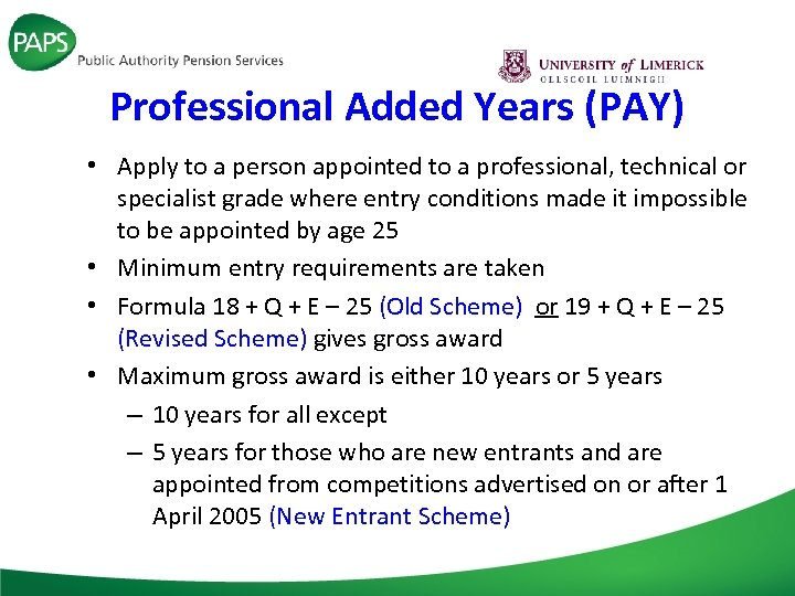 Professional Added Years (PAY) • Apply to a person appointed to a professional, technical