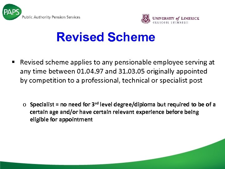Revised Scheme § Revised scheme applies to any pensionable employee serving at any time