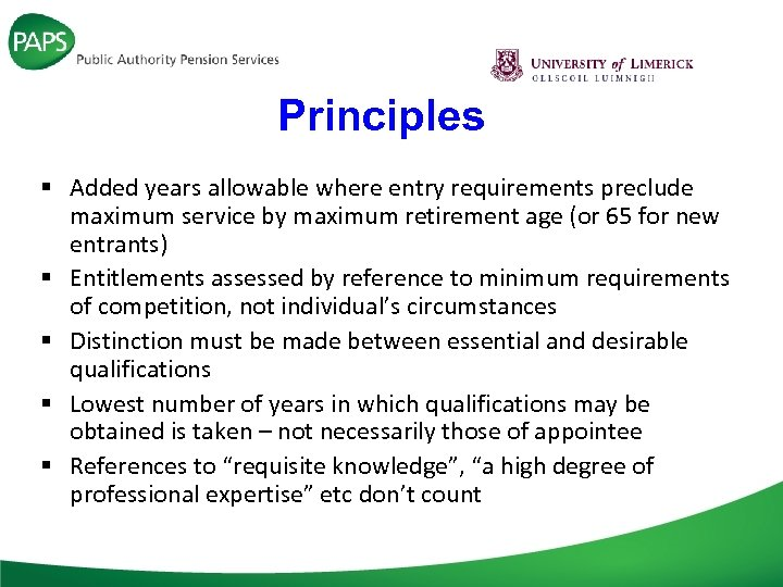 Principles § Added years allowable where entry requirements preclude maximum service by maximum retirement
