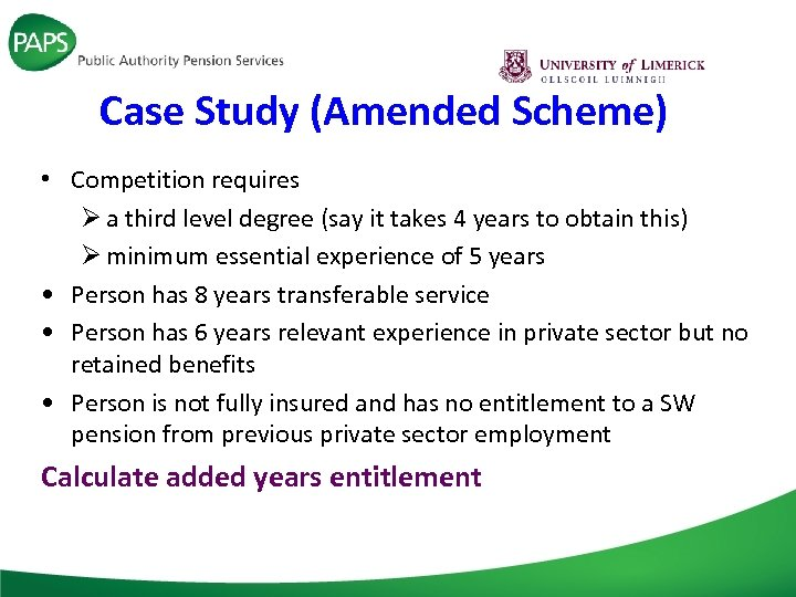 Case Study (Amended Scheme) • Competition requires Ø a third level degree (say it