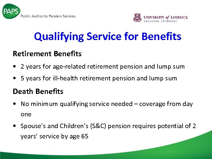 Qualifying Service for Benefits Retirement Benefits • 2 years for age-related retirement pension and