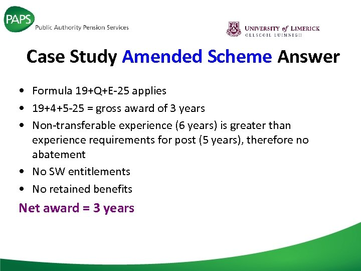 Case Study Amended Scheme Answer • Formula 19+Q+E-25 applies • 19+4+5 -25 = gross