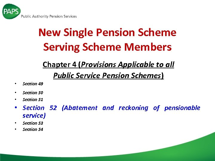 New Single Pension Scheme Serving Scheme Members Chapter 4 (Provisions Applicable to all Public