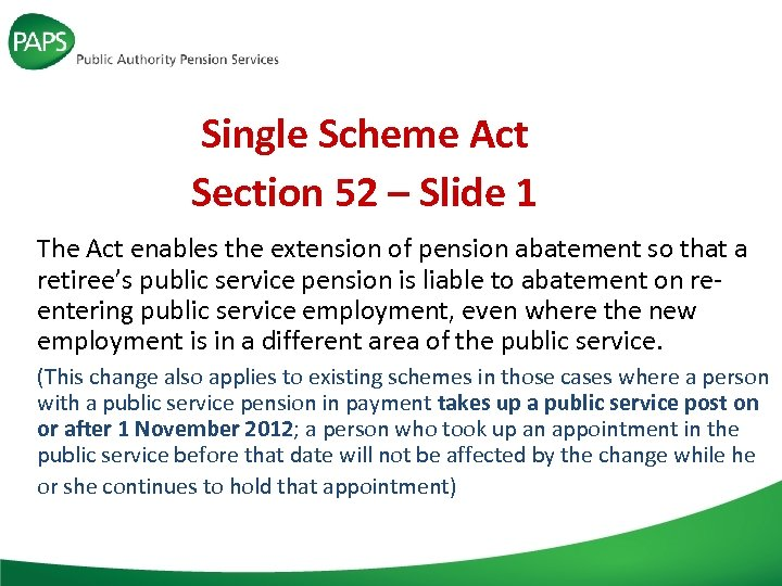 Single Scheme Act Section 52 – Slide 1 The Act enables the extension of
