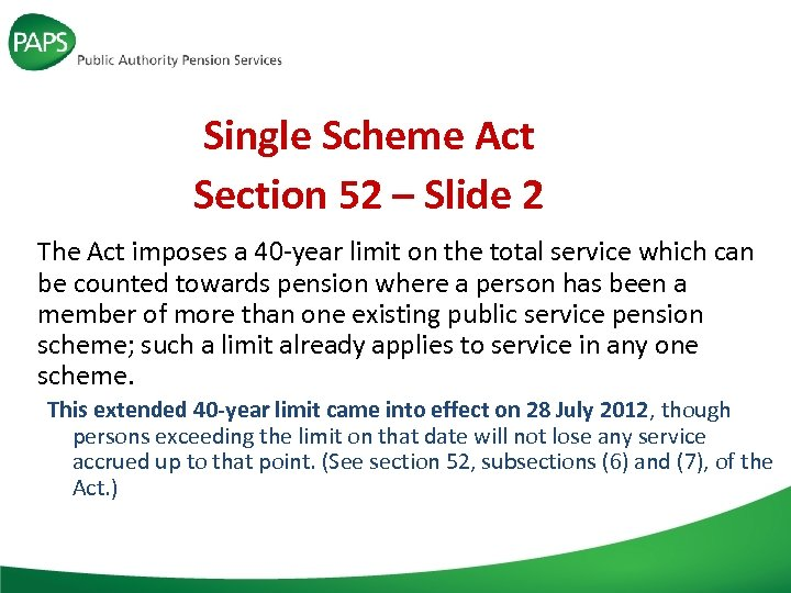 Single Scheme Act Section 52 – Slide 2 The Act imposes a 40 -year