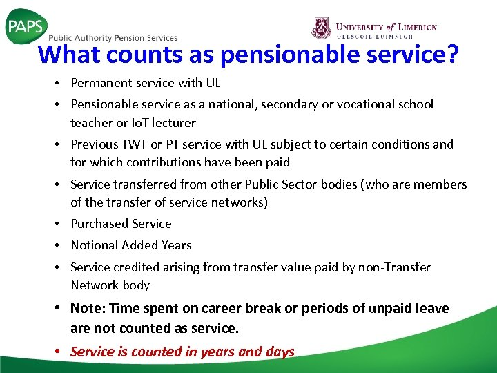 What counts as pensionable service? • Permanent service with UL • Pensionable service as