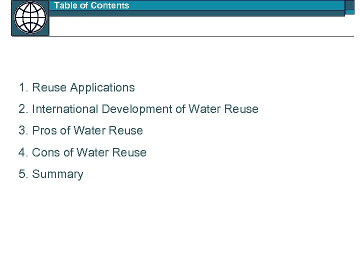 Table of Contents 1. Reuse Applications 2. International Development of Water Reuse 3. Pros