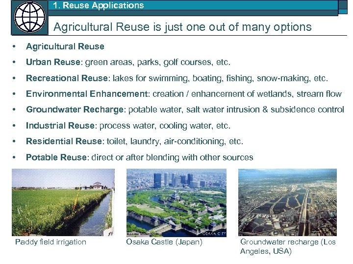 1. Reuse Applications Agricultural Reuse is just one out of many options • Agricultural