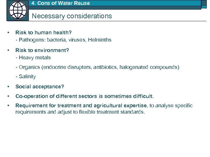 4. Cons of Water Reuse Necessary considerations • Risk to human health? - Pathogens: