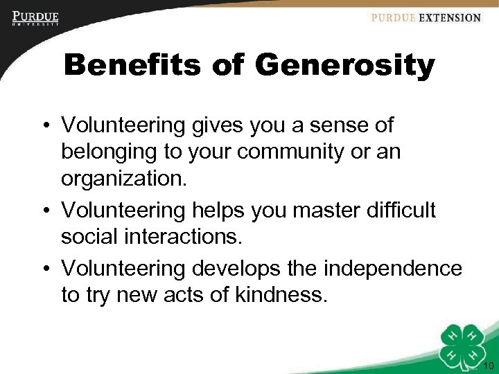 Benefits of Generosity • Volunteering gives you a sense of belonging to your community