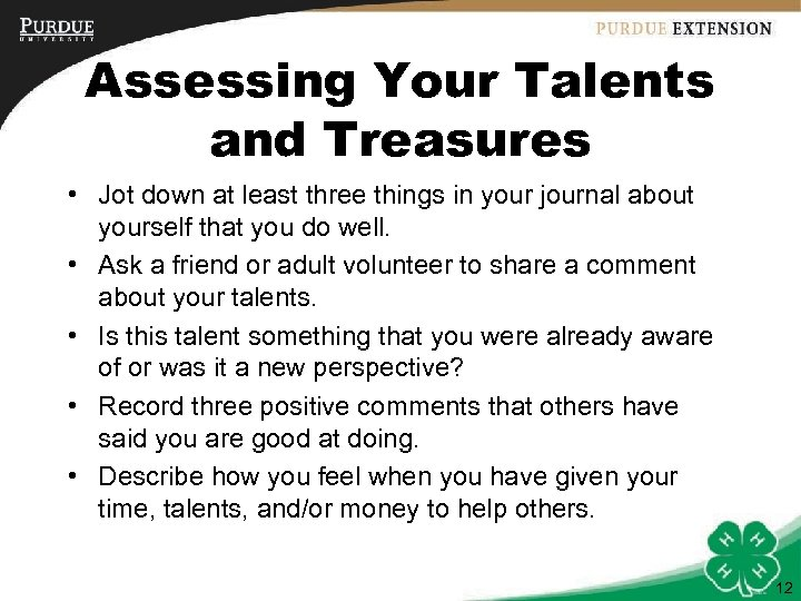 Assessing Your Talents and Treasures • Jot down at least three things in your