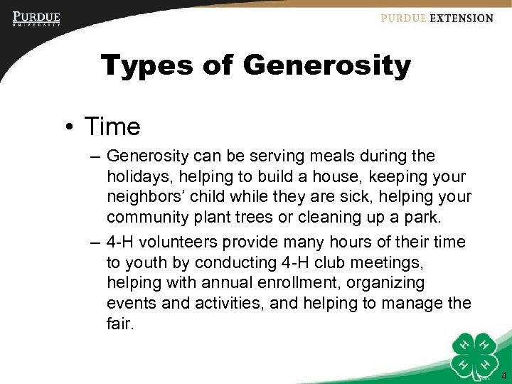 Types of Generosity • Time – Generosity can be serving meals during the holidays,