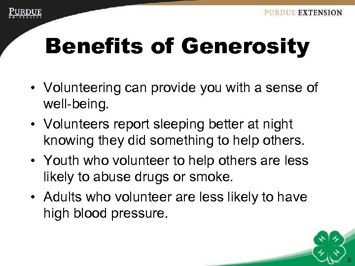 Benefits of Generosity • Volunteering can provide you with a sense of well-being. •