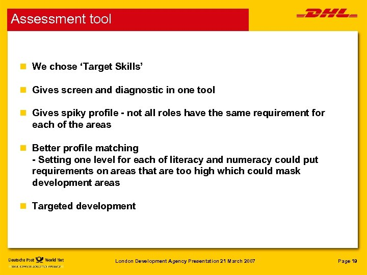 Assessment tool n We chose 'Target Skills' n Gives screen and diagnostic in one