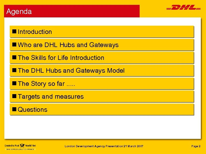 Agenda n Introduction n Who are DHL Hubs and Gateways n The Skills for