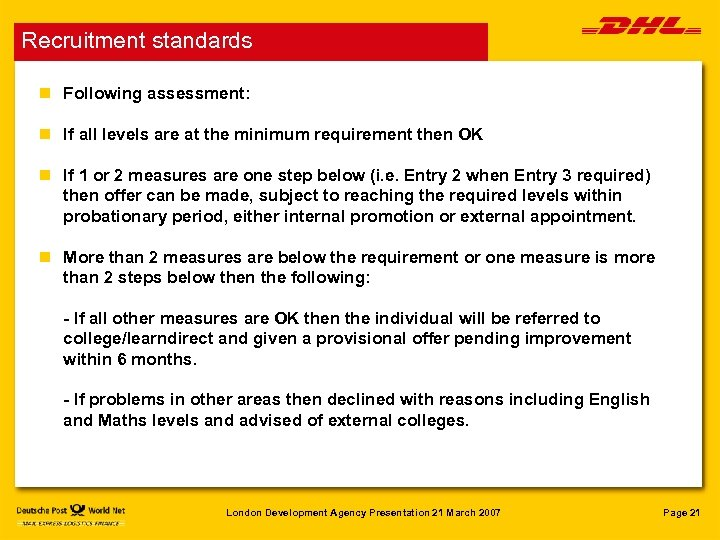 Recruitment standards n Following assessment: n If all levels are at the minimum requirement