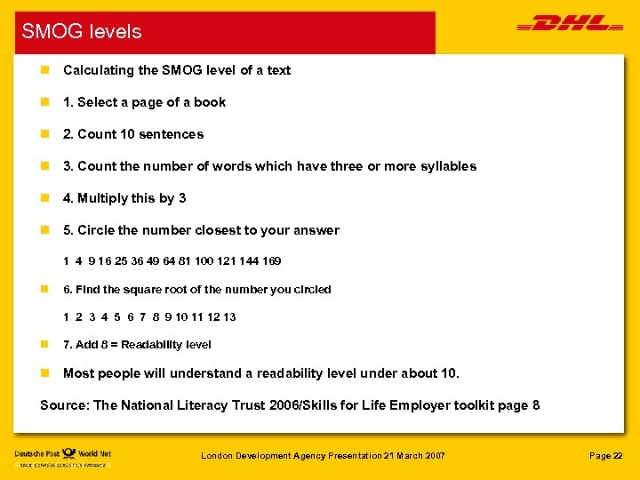 SMOG levels n Calculating the SMOG level of a text n 1. Select a