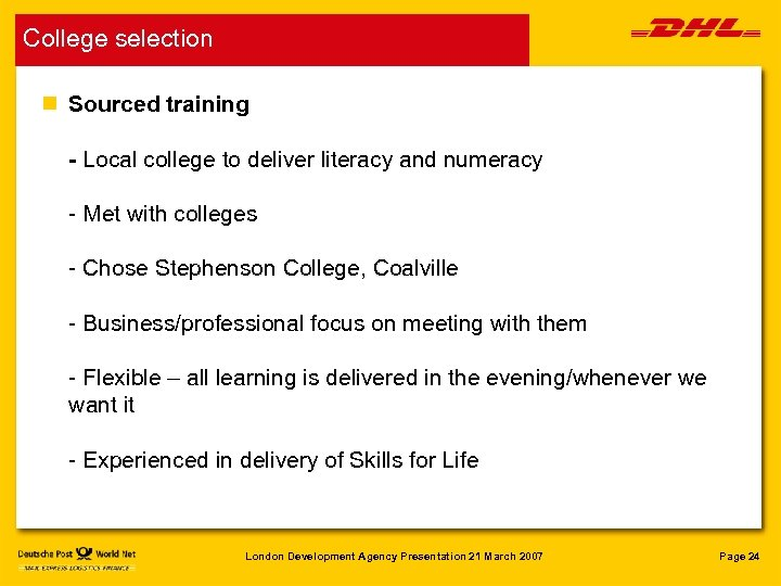 College selection n Sourced training - Local college to deliver literacy and numeracy -