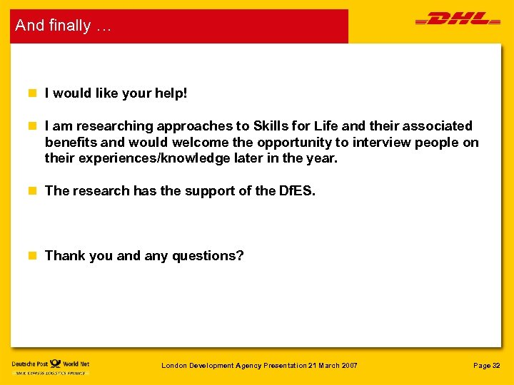 And finally … n I would like your help! n I am researching approaches