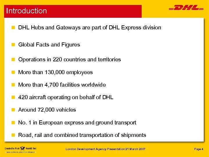 Introduction n DHL Hubs and Gateways are part of DHL Express division n Global