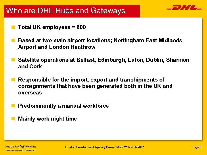 Who are DHL Hubs and Gateways n Total UK employees = 800 n Based