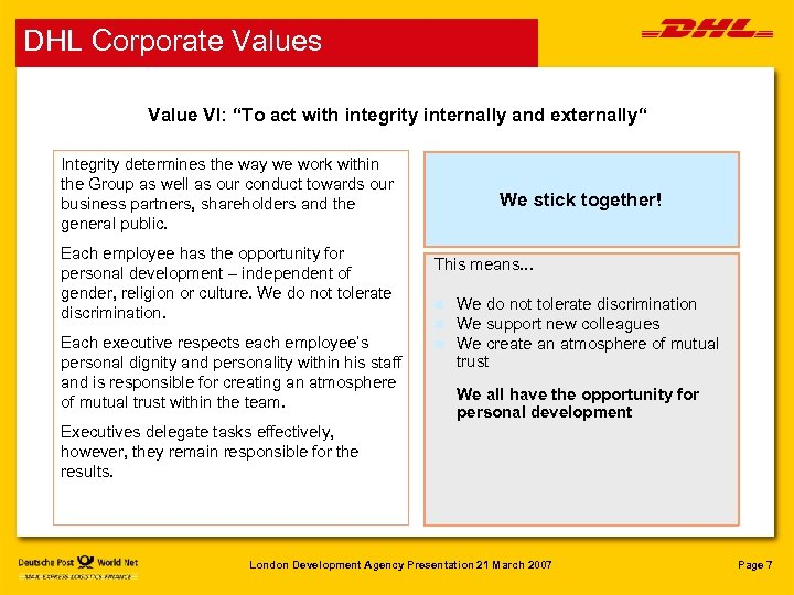 """DHL Corporate Values Value VI: """"To act with integrity internally and externally"""" Integrity determines"""