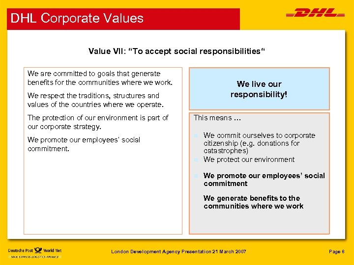 """DHL Corporate Values Value VII: """"To accept social responsibilities"""" We are committed to goals"""