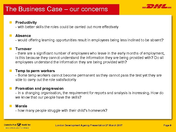 The Business Case – our concerns n Productivity - with better skills the roles