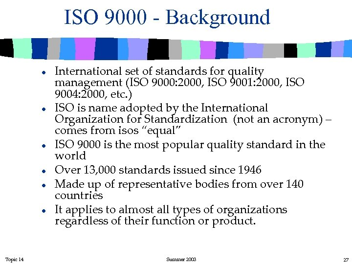 ISO 9000 - Background l l l Topic 14 International set of standards for