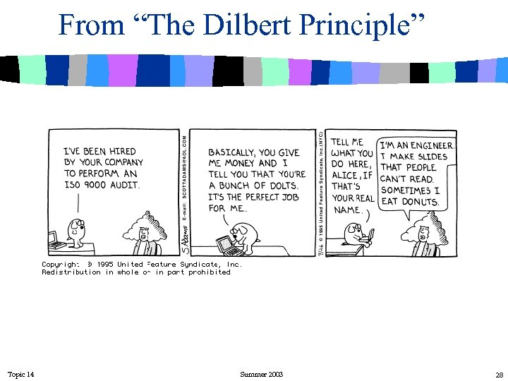 "From ""The Dilbert Principle"" Topic 14 Summer 2003 28"