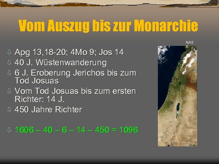 Vom Auszug bis zur Monarchie Apg 13, 18 -20; 4 Mo 9; Jos 14