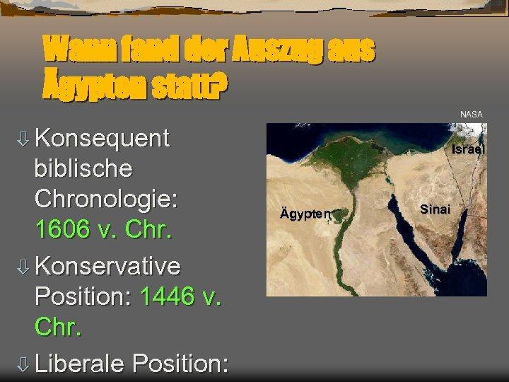 Wann fand der Auszug aus Ägypten statt? NASA ò Konsequent biblische Chronologie: 1606 v.