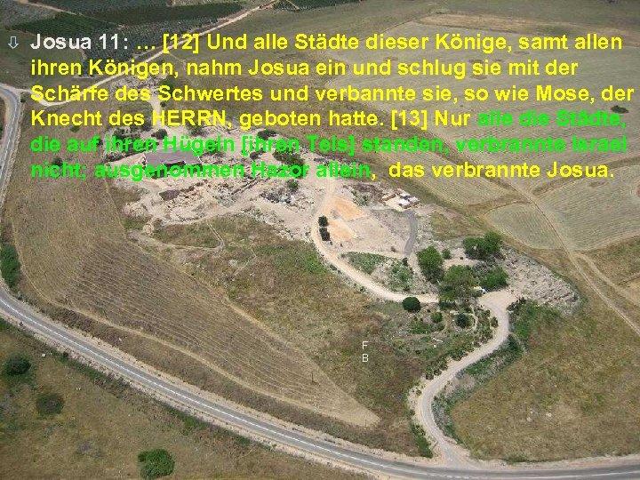 ò Josua 11: … [12] Und alle Städte dieser Könige, samt allen ihren Königen,