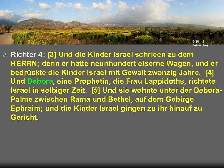GNU 1. 2 Beivushtang ò Richter 4: [3] Und die Kinder Israel schrieen zu